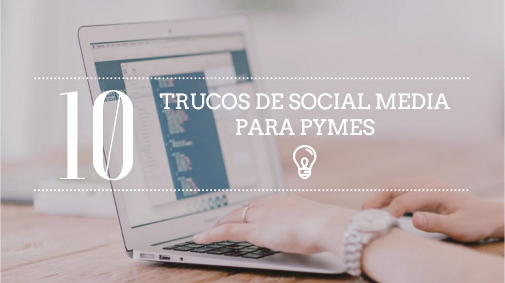 10 TRUCOS SOCIAL MEDIA PARA PYMES