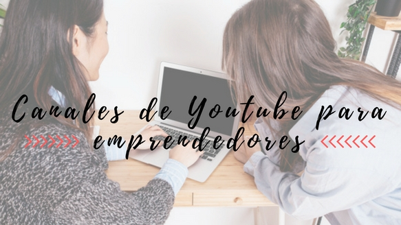 canales youtube emprendedor
