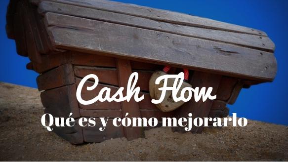 Cash flow, que es, su vitalidad para la empresa y cómo mejorarlo