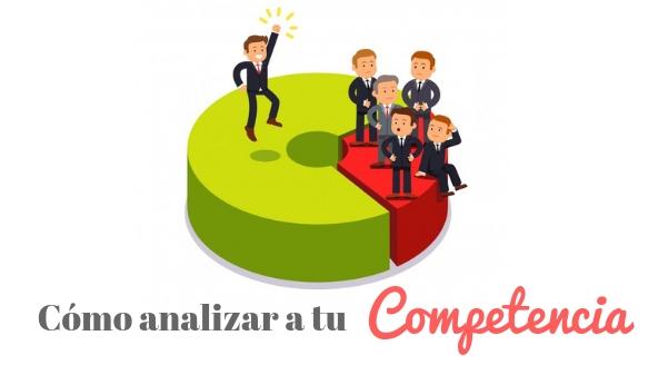 Analiza a tu competencia y extrae conclusiones con estos 5 pasos