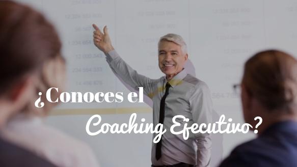Coaching ejecutivo. ¿Cómo podría ayudarte?