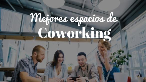 Los mejores espacios de coworking para negocios en crecimiento