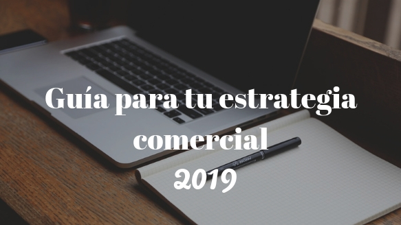 Como planificar tu estrategia comercial para el 2019